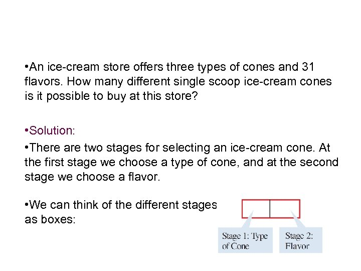 Example 1 – Using the Fundamental Counting Principle • An ice-cream store offers three