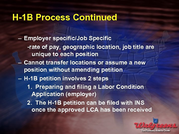 H-1 B Process Continued – Employer specific/Job Specific -rate of pay, geographic location, job