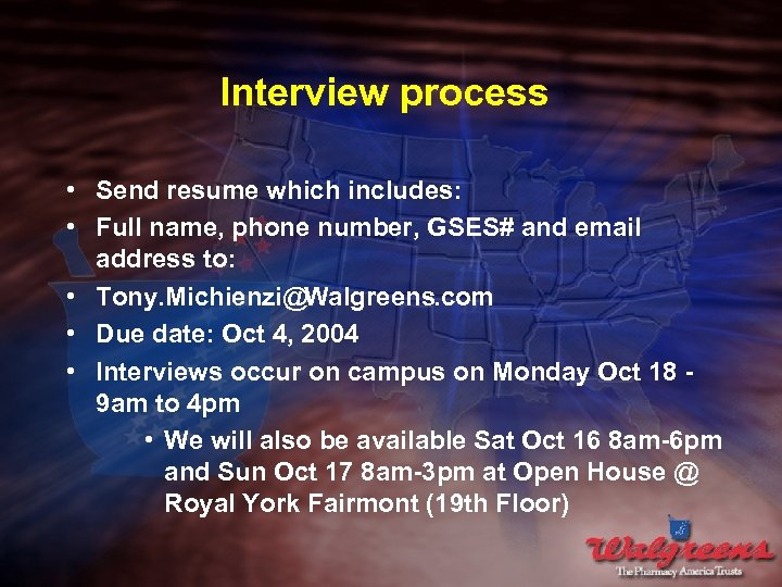 Interview process • Send resume which includes: • Full name, phone number, GSES# and