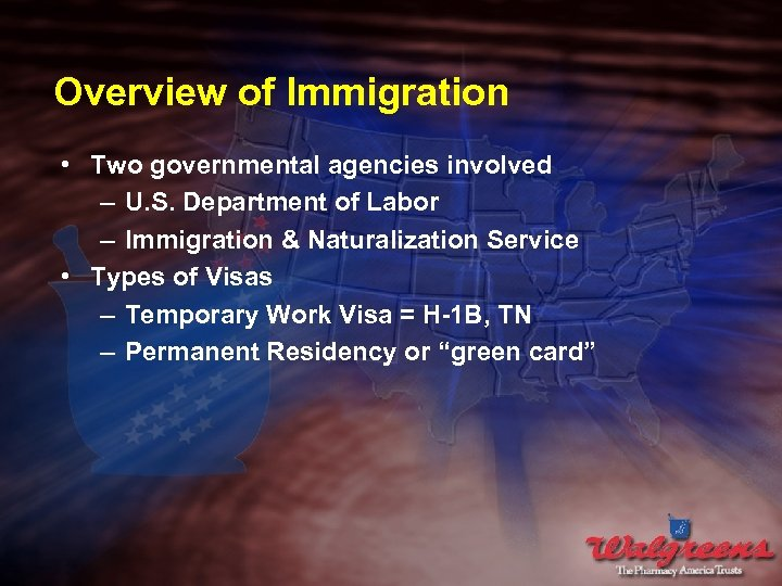 Overview of Immigration • Two governmental agencies involved – U. S. Department of Labor