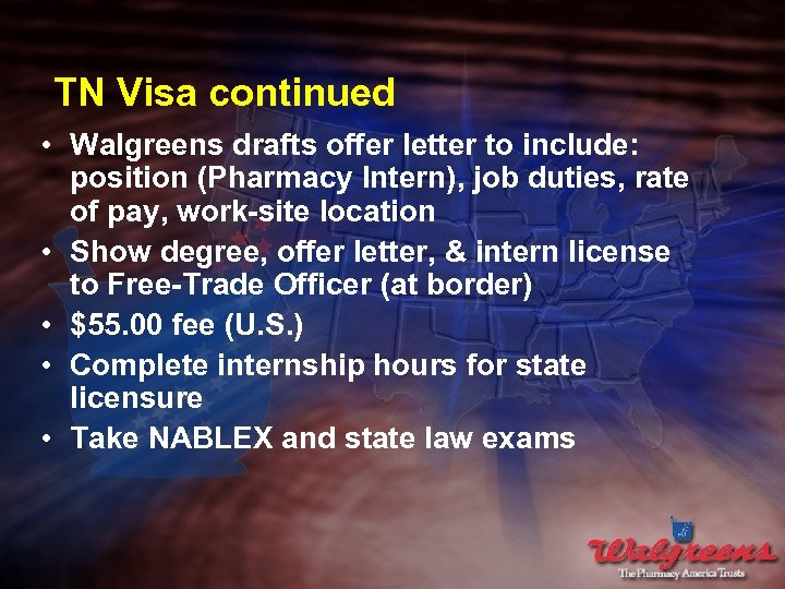 TN Visa continued • Walgreens drafts offer letter to include: position (Pharmacy Intern), job