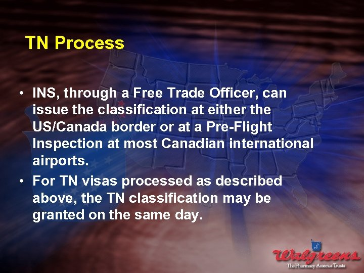 TN Process • INS, through a Free Trade Officer, can issue the classification at
