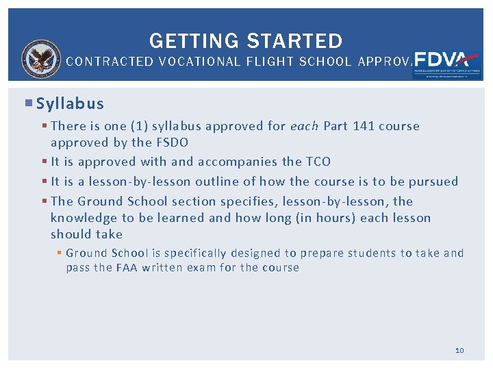 GETTING STARTED CONTRACTED VOCATIONAL FLIGHT SCHOOL APPROVAL Syllabus § There is one (1) syllabus