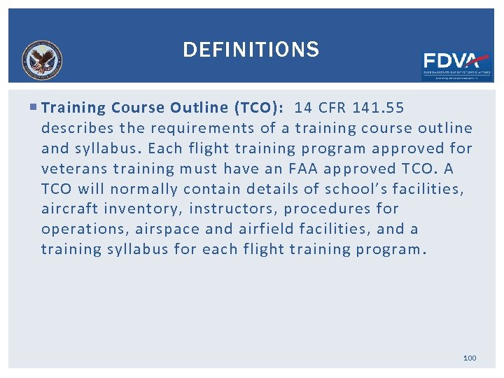 DEFINITIONS Training Course Outline (TCO): 14 CFR 141. 55 describes the requirements of a