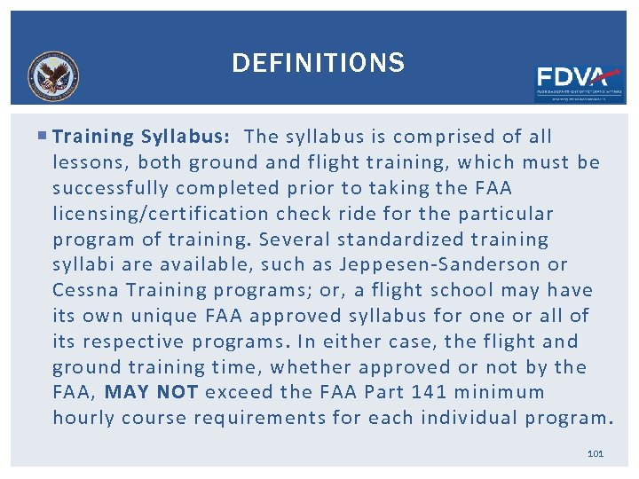 DEFINITIONS Training Syllabus: The syllabus is comprised of all lessons, both ground and flight