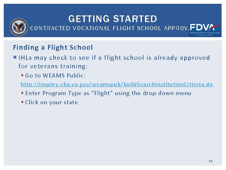 GETTING STARTED CONTRACTED VOCATIONAL FLIGHT SCHOOL APPROVAL Finding a Flight School IHLs may check