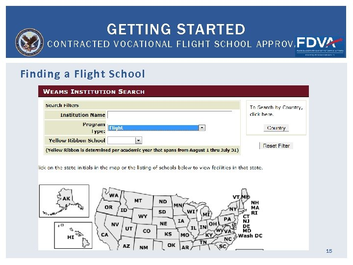 GETTING STARTED CONTRACTED VOCATIONAL FLIGHT SCHOOL APPROVAL Finding a Flight School 15