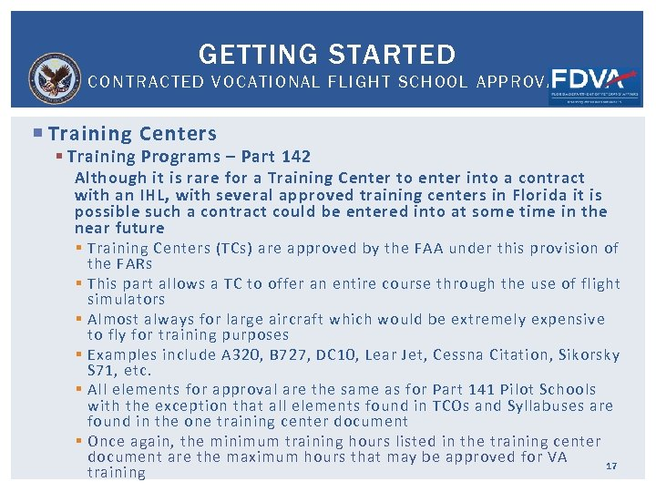 GETTING STARTED CONTRACTED VOCATIONAL FLIGHT SCHOOL APPROVAL Training Centers § Training Programs – Part