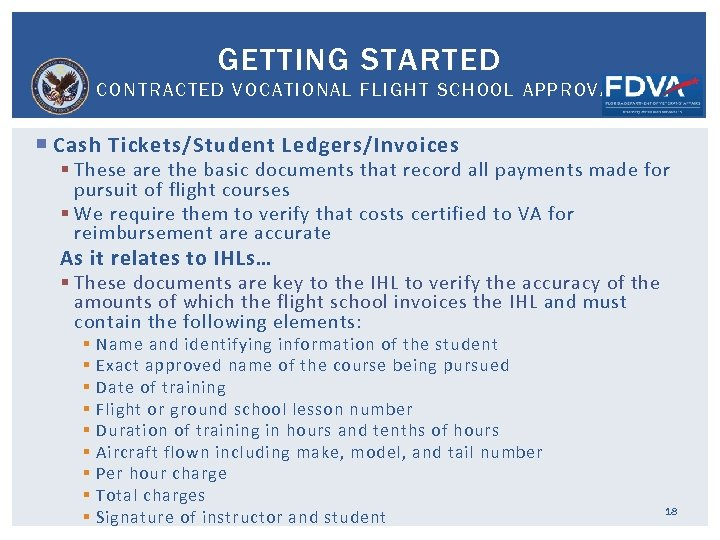 GETTING STARTED CONTRACTED VOCATIONAL FLIGHT SCHOOL APPROVAL Cash Tickets/Student Ledgers/Invoices § These are the