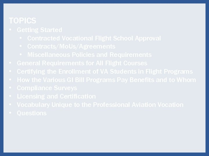 TOPICS • Getting Started • Contracted Vocational Flight School Approval • Contracts/Mo. Us/Agreements •