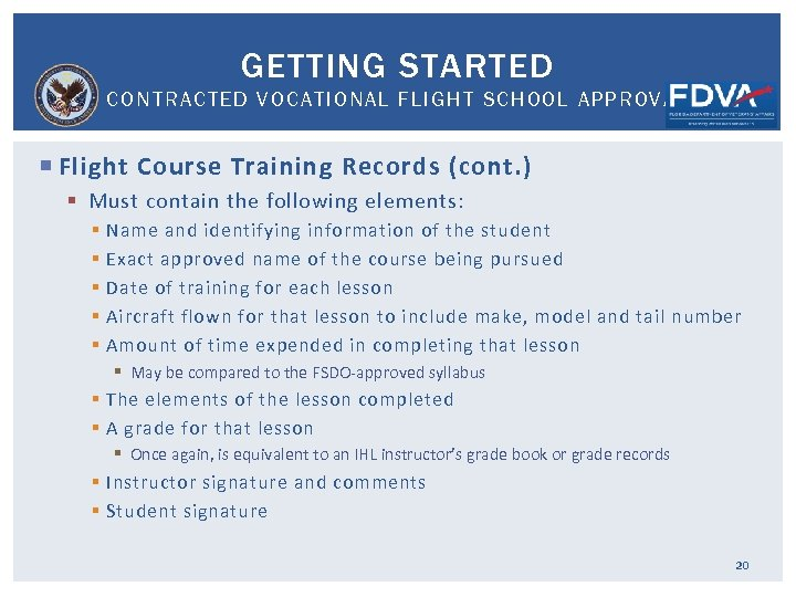 GETTING STARTED CONTRACTED VOCATIONAL FLIGHT SCHOOL APPROVAL Flight Course Training Records (cont. ) §