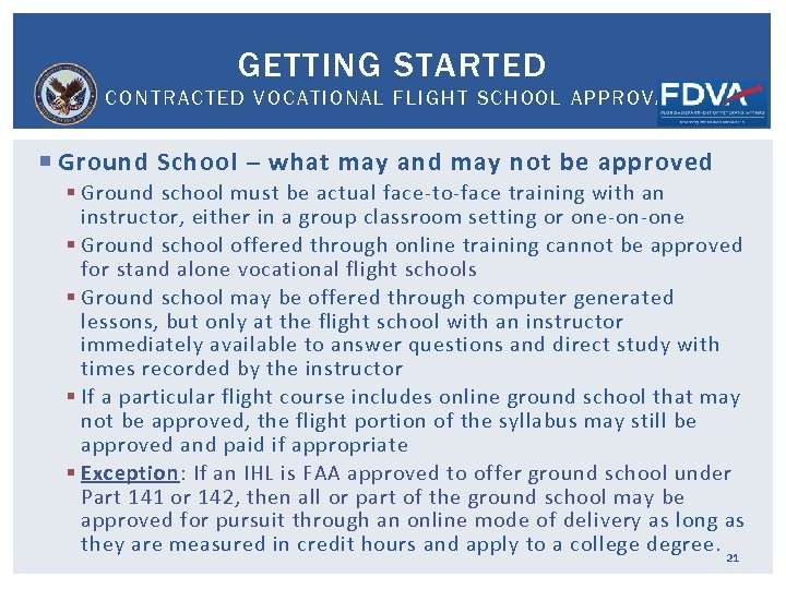GETTING STARTED CONTRACTED VOCATIONAL FLIGHT SCHOOL APPROVAL Ground School – what may and may