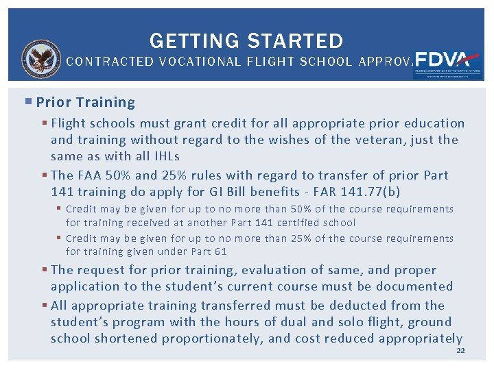 GETTING STARTED CONTRACTED VOCATIONAL FLIGHT SCHOOL APPROVAL Prior Training § Flight schools must grant
