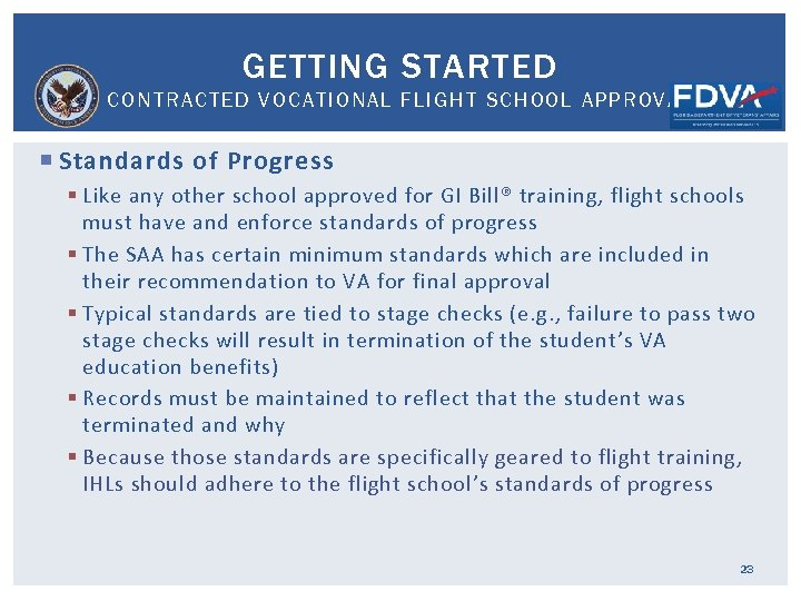 GETTING STARTED CONTRACTED VOCATIONAL FLIGHT SCHOOL APPROVAL Standards of Progress § Like any other