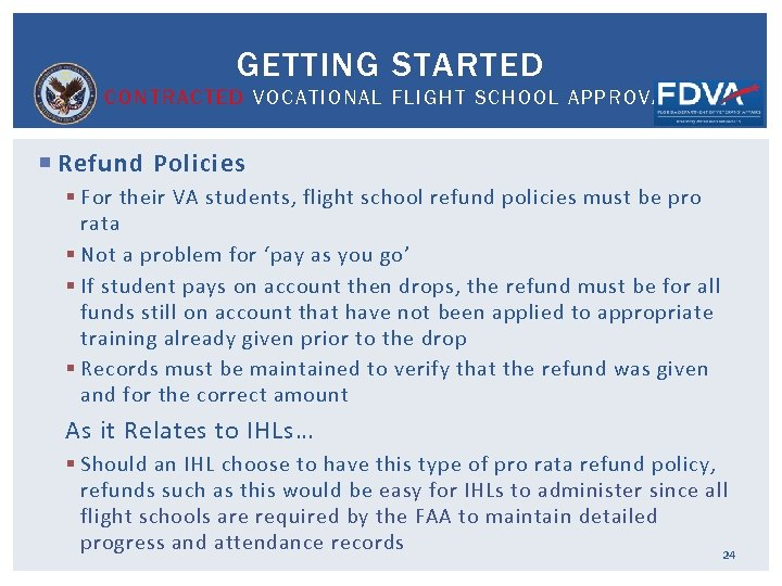 GETTING STARTED CONTRACTED VOCATIONAL FLIGHT SCHOOL APPROVAL Refund Policies § For their VA students,