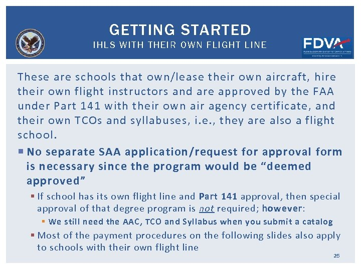 GETTING STARTED IHLS WITH THEIR OWN FLIGHT LINE These are schools that own/lease their