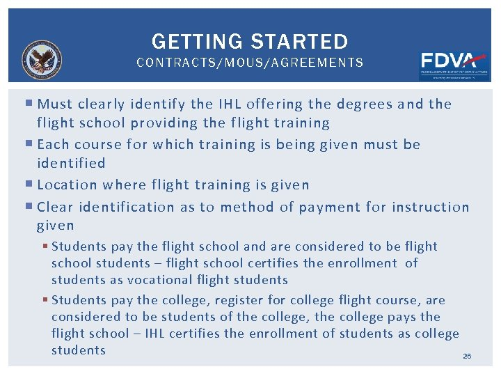 GETTING STARTED CONTRACTS/MOUS/AGREEMENTS Must clearly identify the IHL offering the degrees and the flight