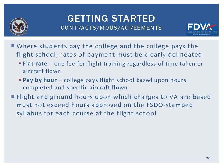 GETTING STARTED CONTRACTS/MOUS/AGREEMENTS Where students pay the college and the college pays the flight