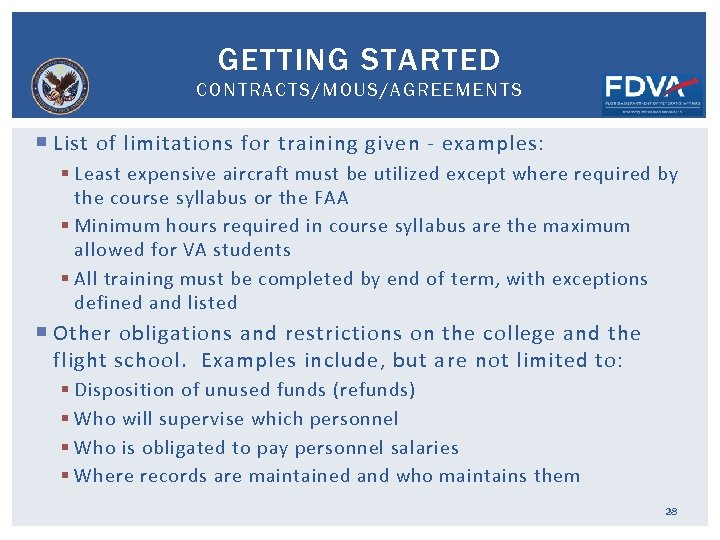 GETTING STARTED CONTRACTS/MOUS/AGREEMENTS List of limitations for training given - examples: § Least expensive