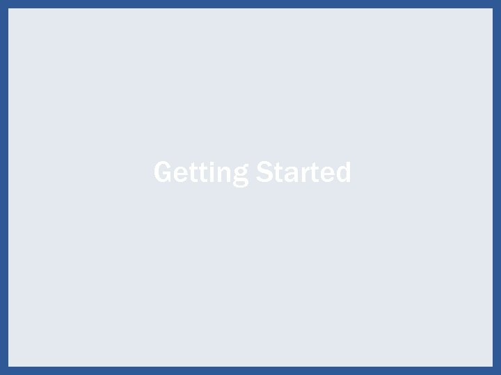 Getting Started 3