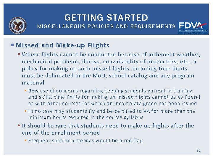 GETTING STARTED MISCELLANEOUS POLICIES AND REQUIREMENTS Missed and Make-up Flights § Where flights cannot