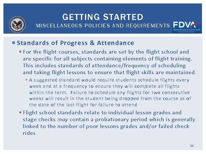 GETTING STARTED MISCELLANEOUS POLICIES AND REQUIREMENTS Standards of Progress & Attendance § For the