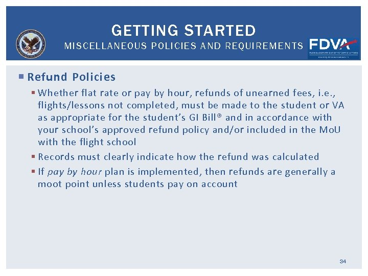 GETTING STARTED MISCELLANEOUS POLICIES AND REQUIREMENTS Refund Policies § Whether flat rate or pay