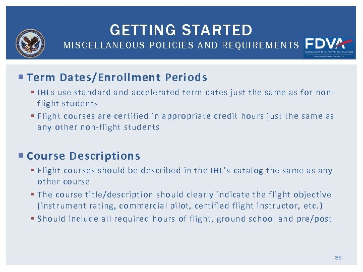 GETTING STARTED MISCELLANEOUS POLICIES AND REQUIREMENTS Term Dates/Enrollment Periods § IHLs use standard and