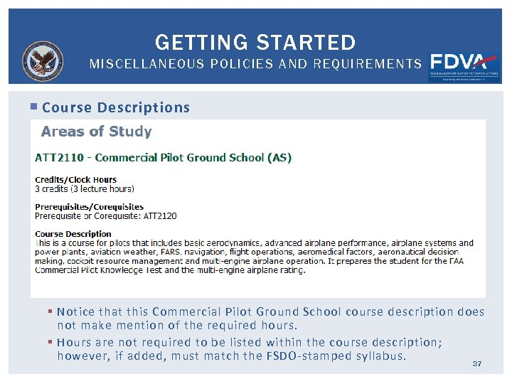 GETTING STARTED MISCELLANEOUS POLICIES AND REQUIREMENTS Course Descriptions § Notice that this Commercial Pilot