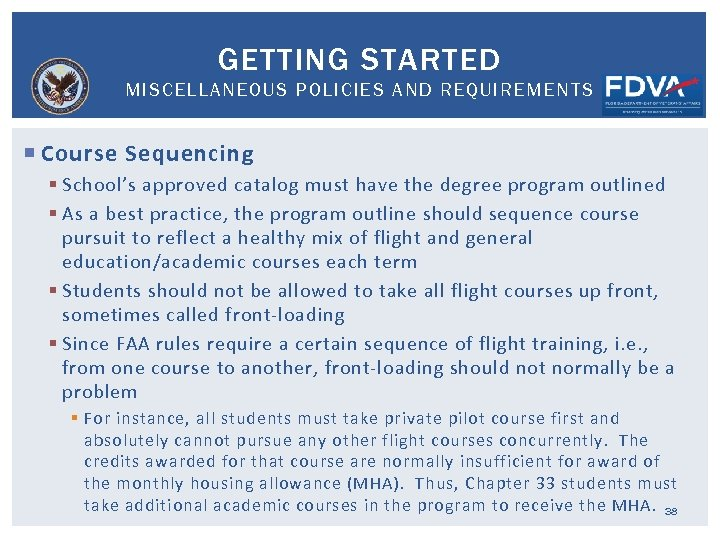 GETTING STARTED MISCELLANEOUS POLICIES AND REQUIREMENTS Course Sequencing § School's approved catalog must have