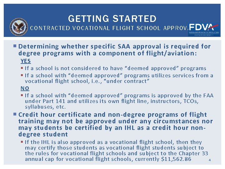 GETTING STARTED CONTRACTED VOCATIONAL FLIGHT SCHOOL APPROVAL Determining whether specific SAA approval is required