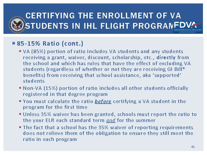 CERTIFYING THE ENROLLMENT OF VA STUDENTS IN IHL FLIGHT PROGRAMS 85 -15% Ratio (cont.