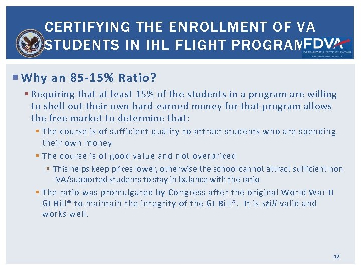 CERTIFYING THE ENROLLMENT OF VA STUDENTS IN IHL FLIGHT PROGRAMS Why an 85 -15%