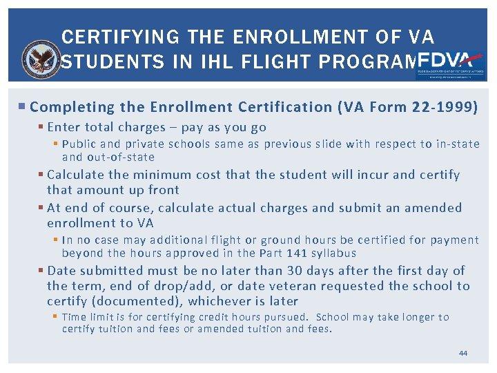 CERTIFYING THE ENROLLMENT OF VA STUDENTS IN IHL FLIGHT PROGRAMS Completing the Enrollment Certification
