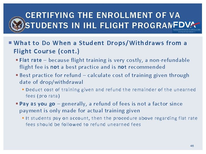 CERTIFYING THE ENROLLMENT OF VA STUDENTS IN IHL FLIGHT PROGRAMS What to Do When