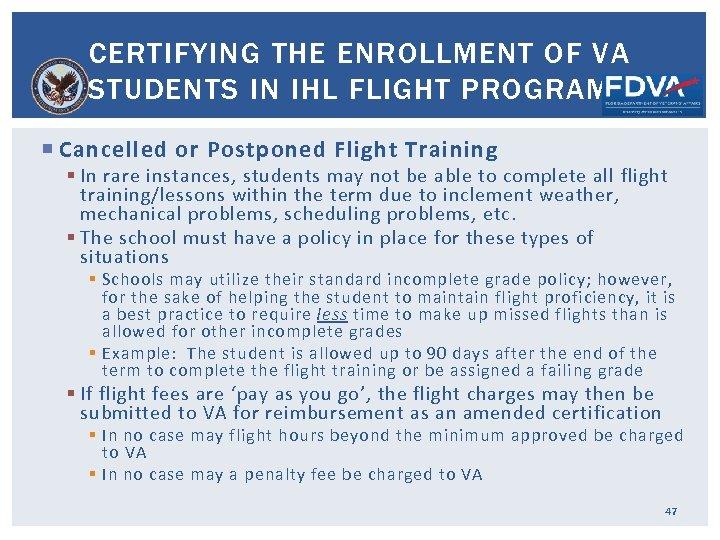 CERTIFYING THE ENROLLMENT OF VA STUDENTS IN IHL FLIGHT PROGRAMS Cancelled or Postponed Flight