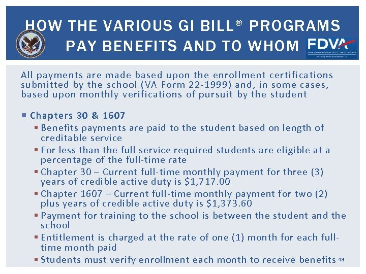 HOW THE VARIOUS GI BILL® PROGRAMS PAY BENEFITS AND TO WHOM All payments are
