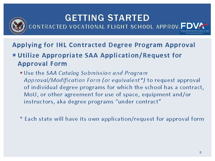 GETTING STARTED CONTRACTED VOCATIONAL FLIGHT SCHOOL APPROVAL Applying for IHL Contracted Degree Program Approval