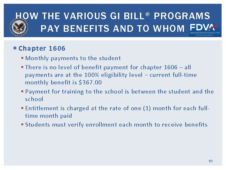 HOW THE VARIOUS GI BILL® PROGRAMS PAY BENEFITS AND TO WHOM Chapter 1606 §