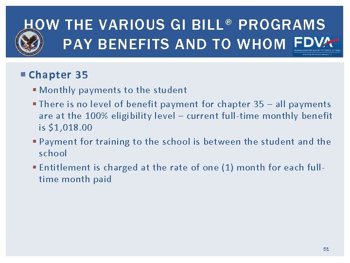 HOW THE VARIOUS GI BILL® PROGRAMS PAY BENEFITS AND TO WHOM Chapter 35 §