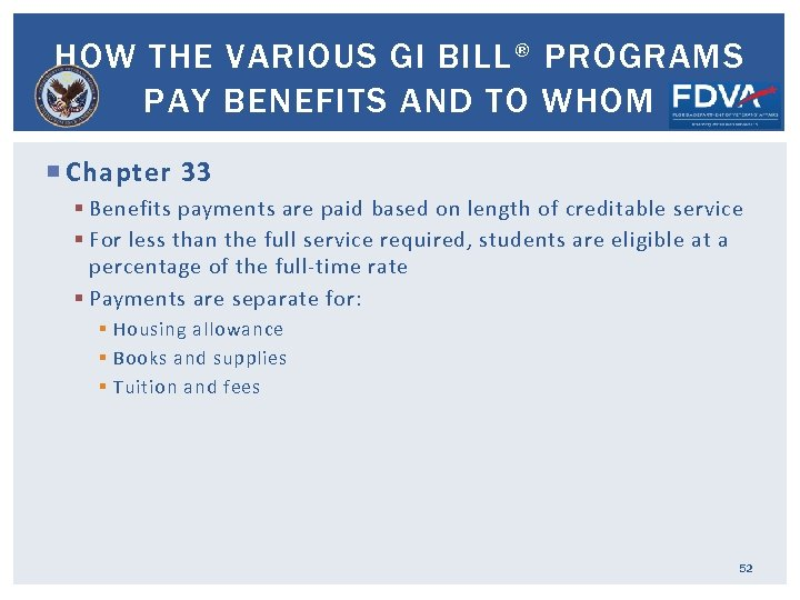 HOW THE VARIOUS GI BILL® PROGRAMS PAY BENEFITS AND TO WHOM Chapter 33 §