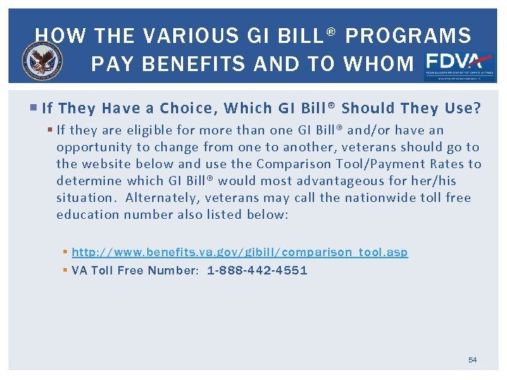 HOW THE VARIOUS GI BILL® PROGRAMS PAY BENEFITS AND TO WHOM If They Have