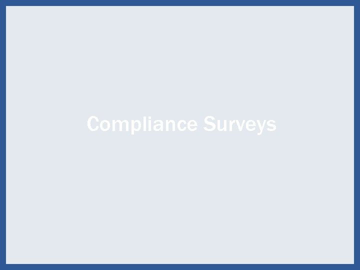 Compliance Surveys 55