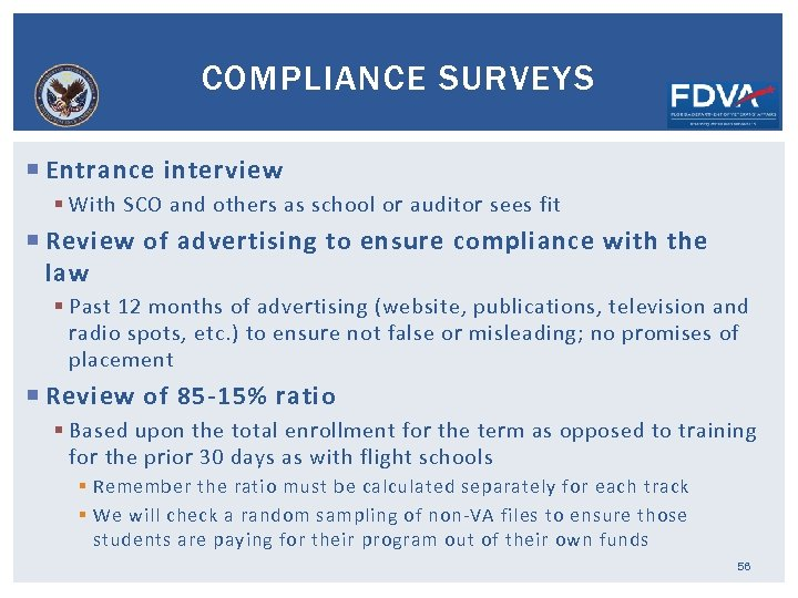 COMPLIANCE SURVEYS Entrance interview § With SCO and others as school or auditor sees