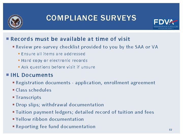 COMPLIANCE SURVEYS Records must be available at time of visit § Review pre-survey checklist