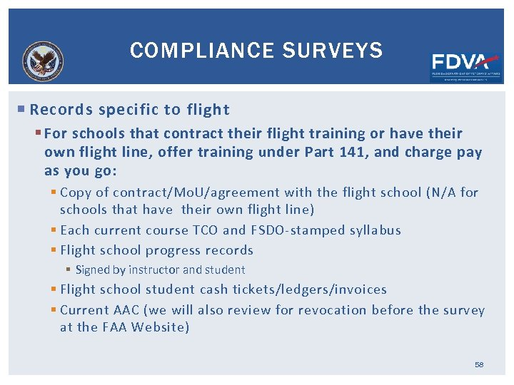 COMPLIANCE SURVEYS Records specific to flight § For schools that contract their flight training