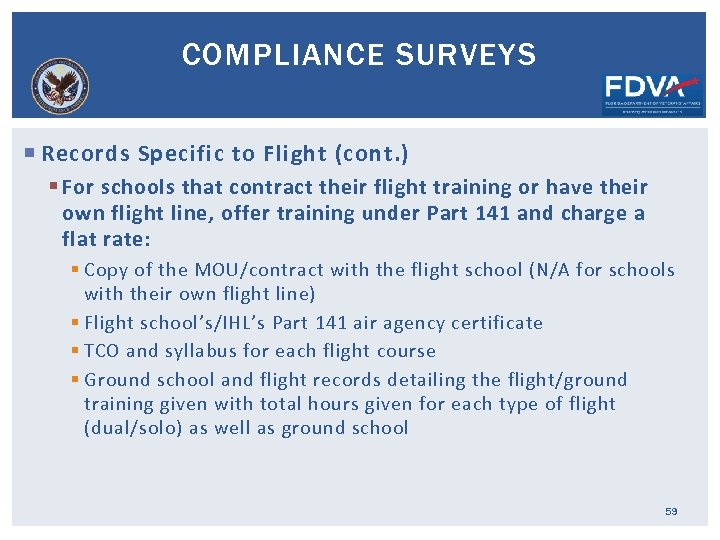 COMPLIANCE SURVEYS Records Specific to Flight (cont. ) § For schools that contract their