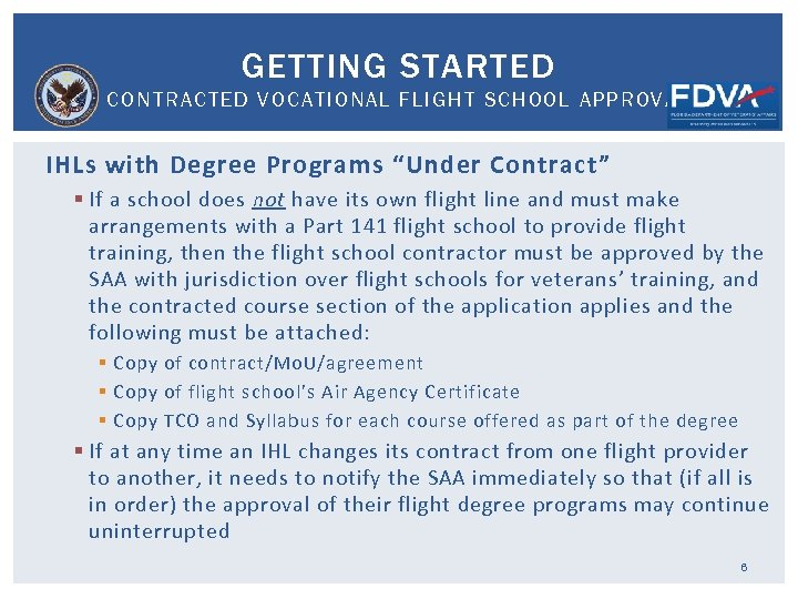 """GETTING STARTED CONTRACTED VOCATIONAL FLIGHT SCHOOL APPROVAL IHLs with Degree Programs """"Under Contract"""" §"""