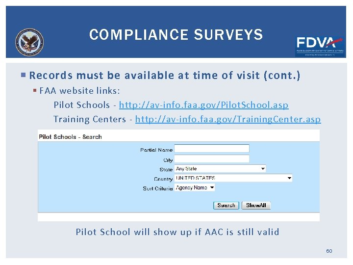COMPLIANCE SURVEYS Records must be available at time of visit (cont. ) § FAA