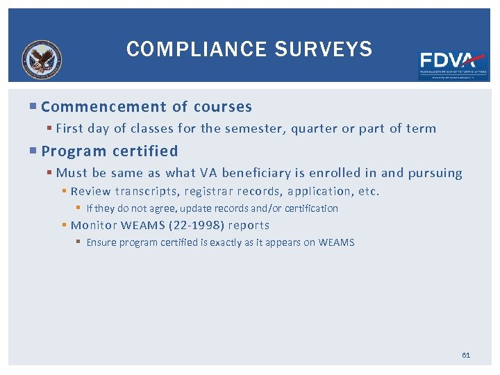 COMPLIANCE SURVEYS Commencement of courses § First day of classes for the semester, quarter